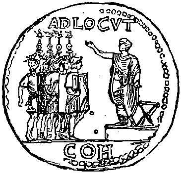 A Roman general addressing the soldiers. (From a Coin.)